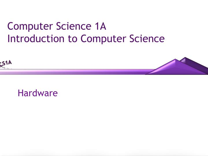 Computer Science 1A