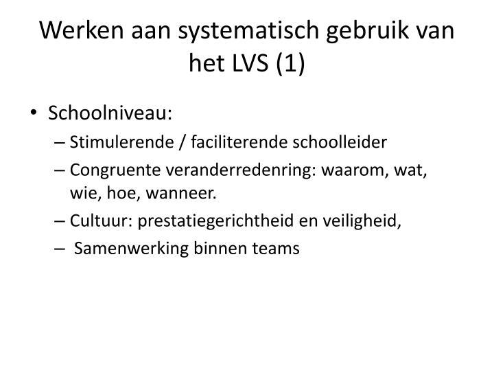 Werken aan systematisch gebruik van het LVS (1)