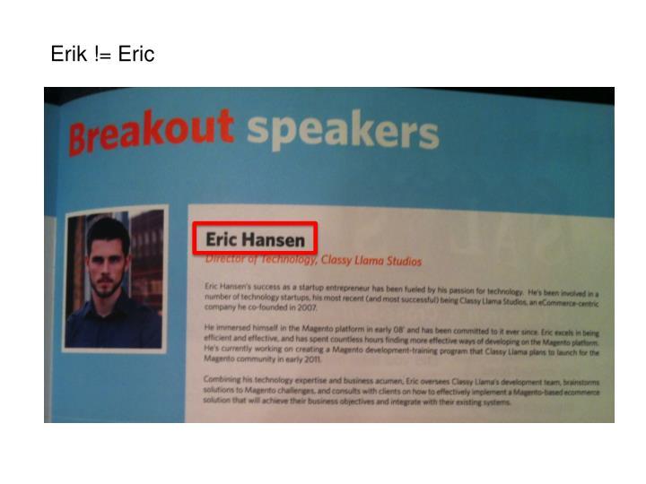 Erik != Eric