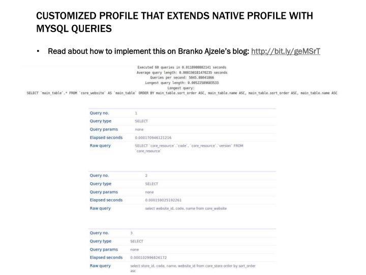 Customized PROFILE that extends native profile With MYSQL queries