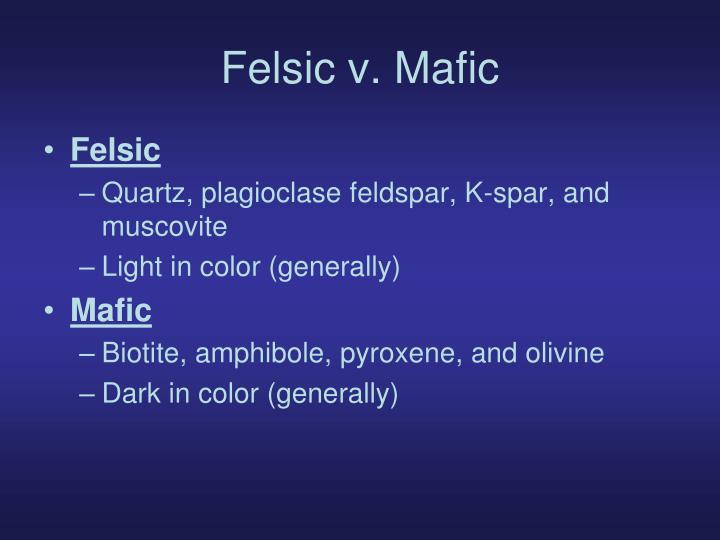Felsic v. Mafic