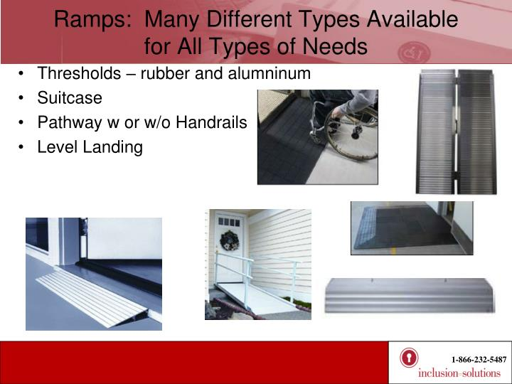 Ramps:  Many Different Types Available   for All Types of Needs