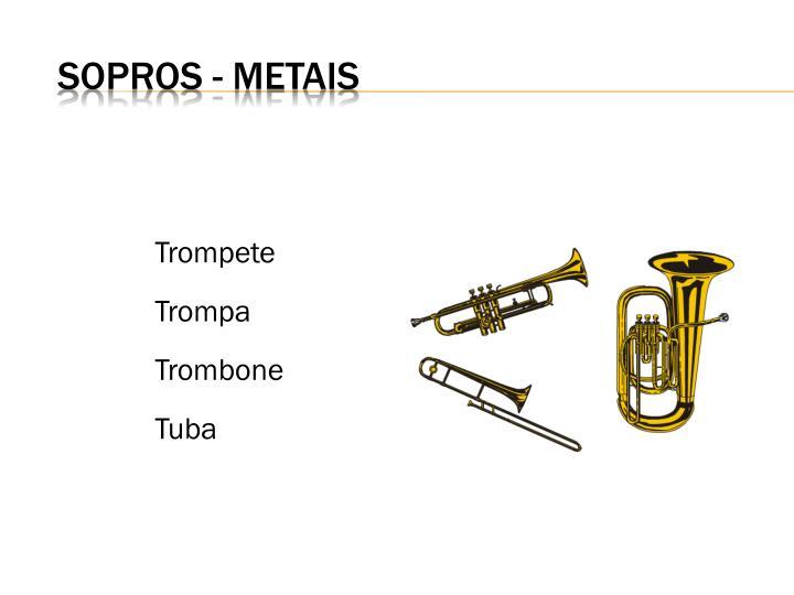 SOPROS - METAIS