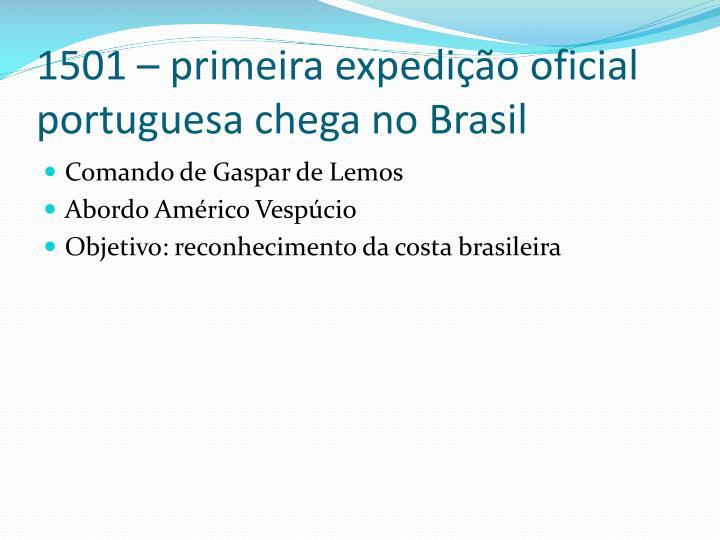 1501 – primeira expedição oficial portuguesa chega no