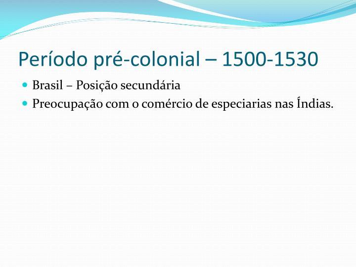 Período pré-colonial –