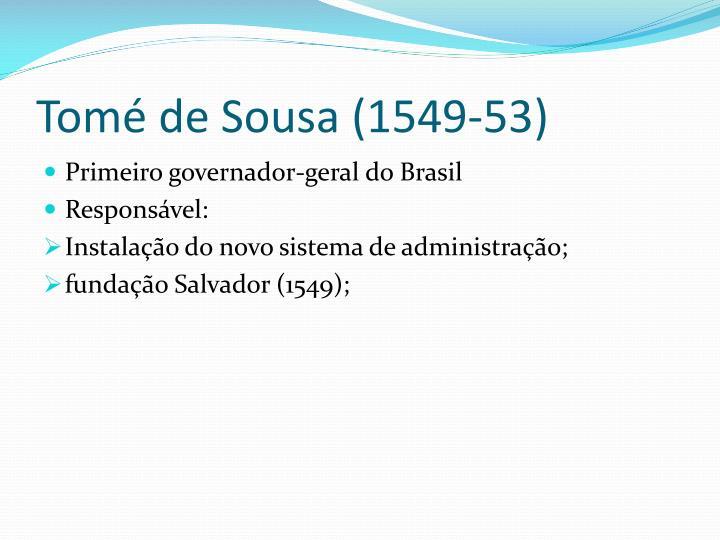 Tomé de Sousa (1549-53)