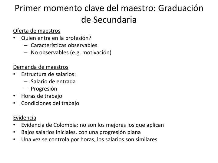 Primer momento clave del maestro: Graduación