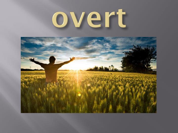 overt