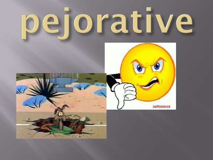 pejorative