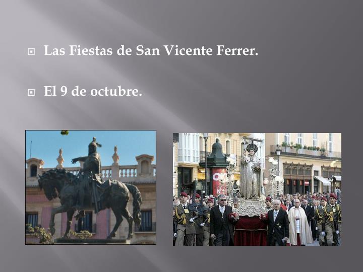 Las Fiestas de San Vicente Ferrer.