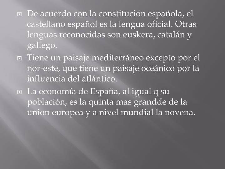 De acuerdo con la constitución española, el castellano español es la lengua