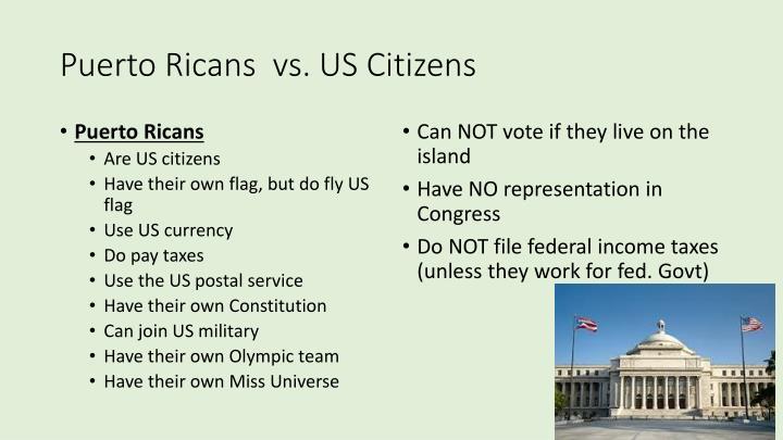 Puerto Ricans  vs. US Citizens