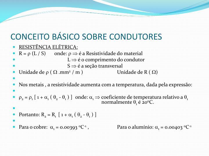 CONCEITO BÁSICO SOBRE CONDUTORES