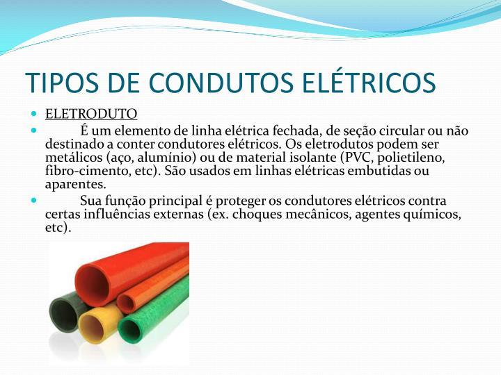 TIPOS DE CONDUTOS ELÉTRICOS