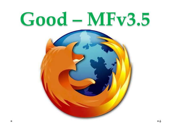Good – MFv3.5