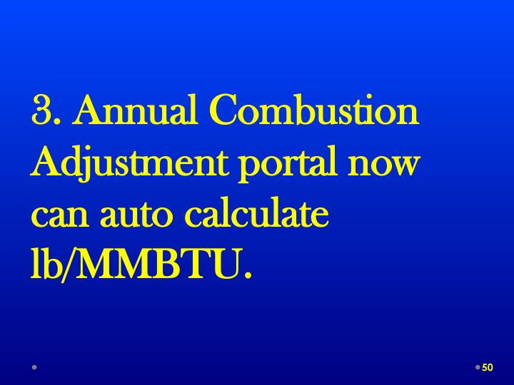 3. Annual Combustion Adjustment portal now can auto calculate