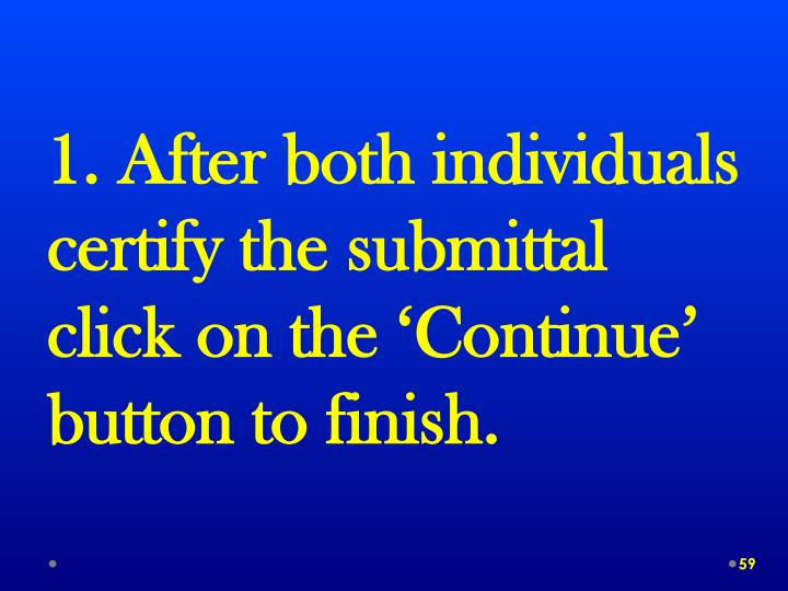 1. After both individuals certify the submittal click on the 'Continue' button to finish.