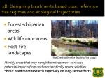 2b designing treatments based upon reference fire regimes and ecological trajectories