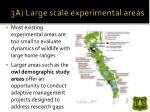 3a large scale experimental areas