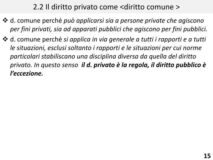 2.2 Il diritto privato come <diritto comune >