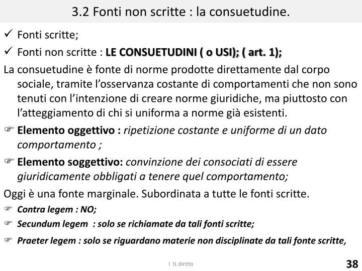 3.2 Fonti non scritte : la consuetudine.