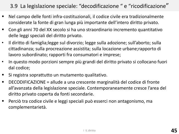 """3.9  La legislazione speciale: """"decodificazione """" e """"ricodificazione"""