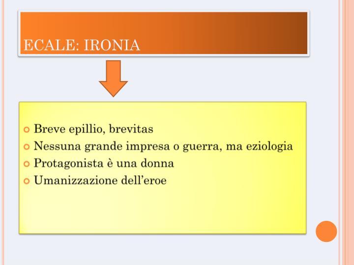 ECALE: IRONIA