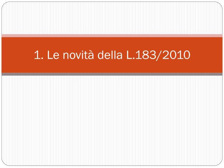 1. Le novità della L.183/2010