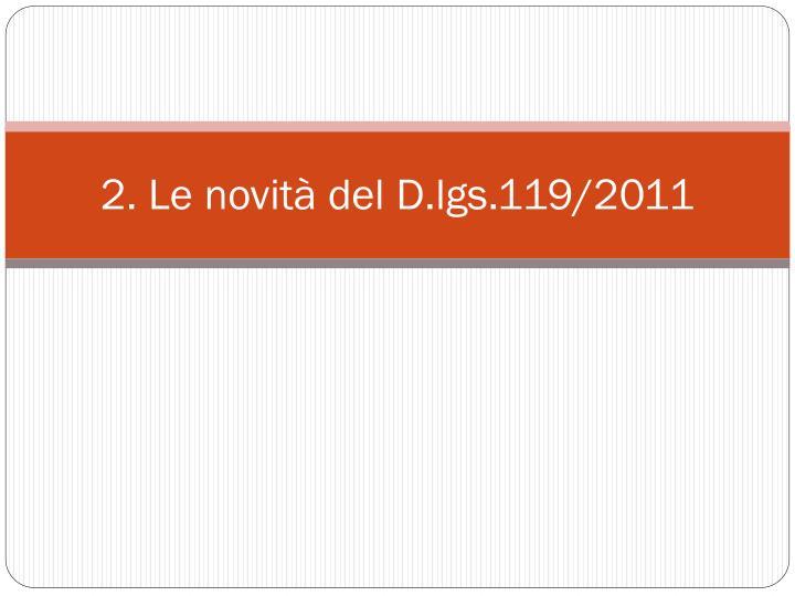 2. Le novità del D.lgs.119/2011