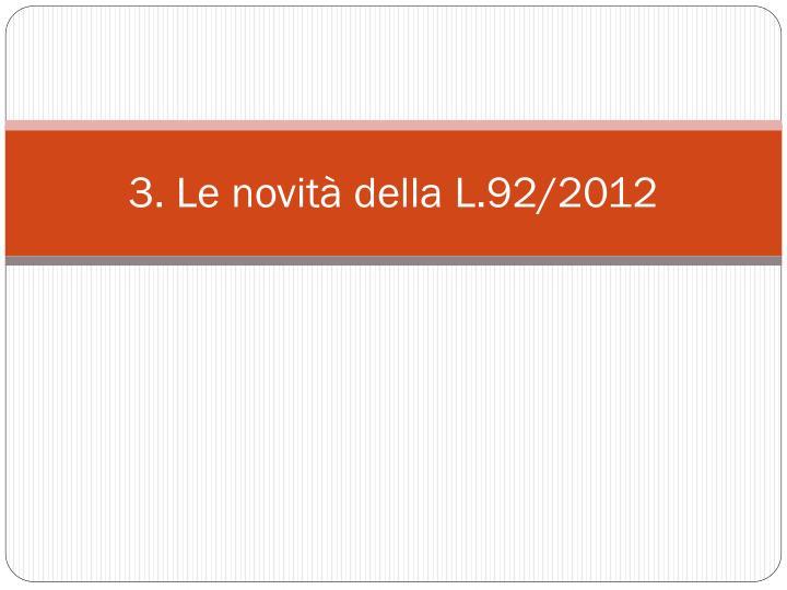 3. Le novità della L.92/2012