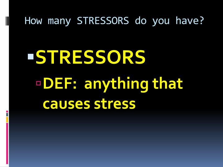 How many STRESSORS do you have?