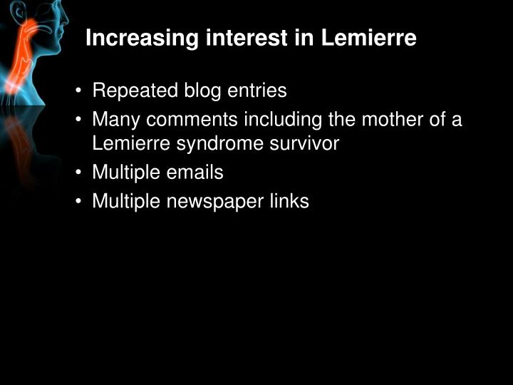 Increasing interest in Lemierre