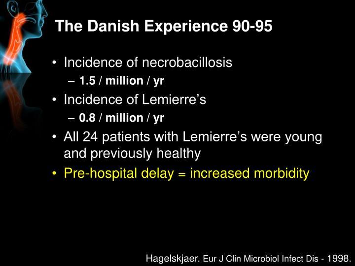 The Danish Experience 90-95