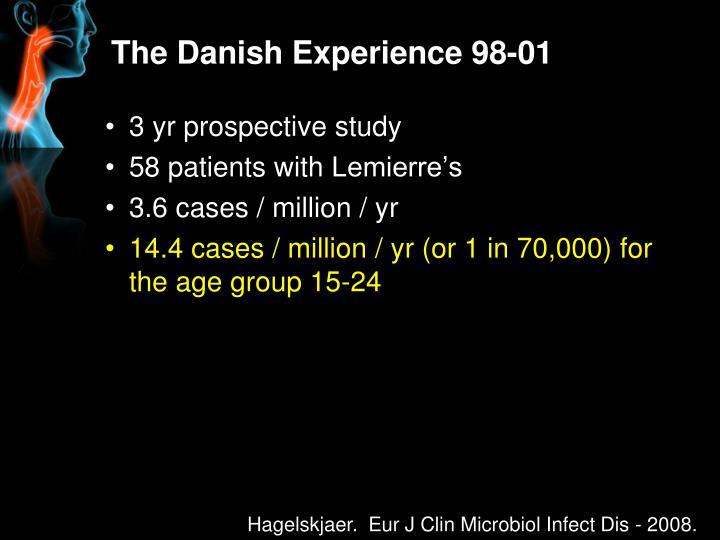 The Danish Experience 98-01