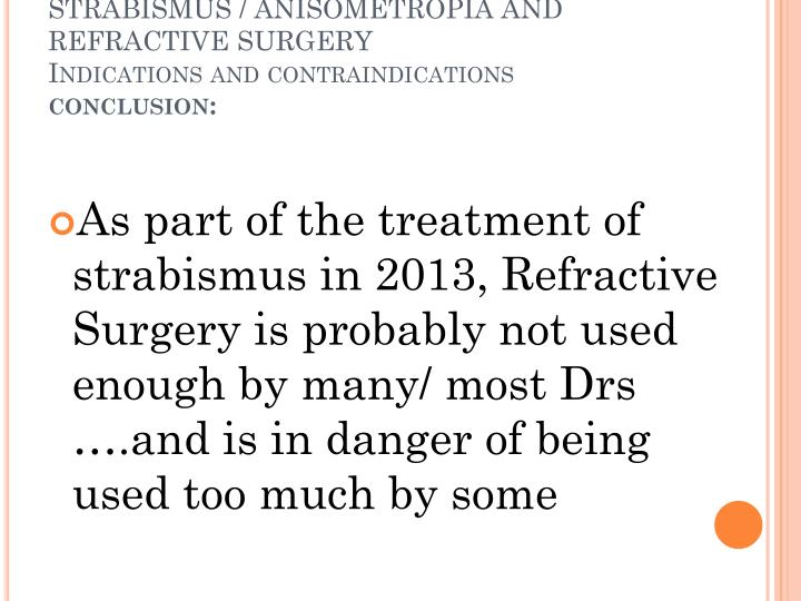 STRABISMUS / ANISOMETROPIA AND REFRACTIVE SURGERY