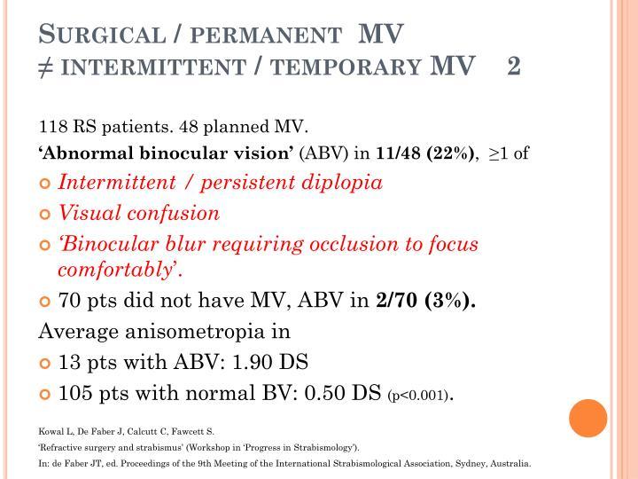 Surgical / permanent  MV