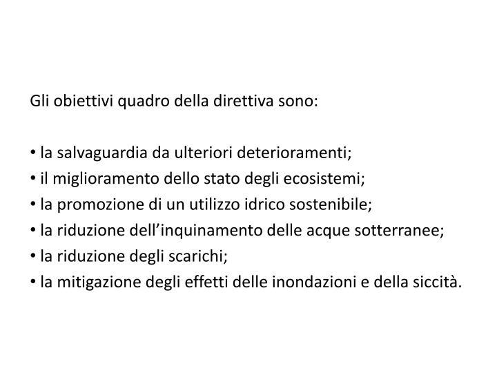 Gli obiettivi quadro della direttiva sono: