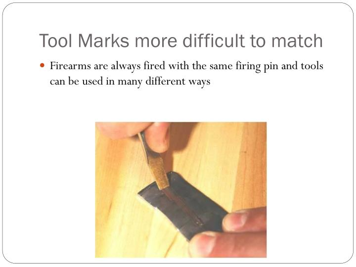 firearm and tool mark analysis Spent shell casings to the weapon that fired them has been  more courts admit  this type of toolmark evidence  tion analysis could be called, it could not fairly.