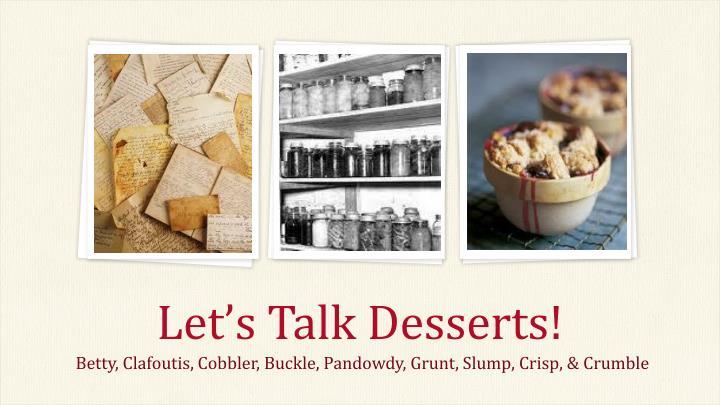 Let's Talk Desserts!
