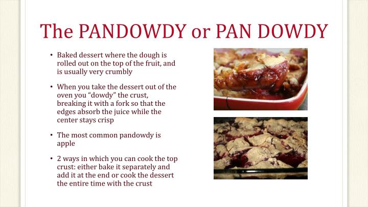 The PANDOWDY or PAN DOWDY
