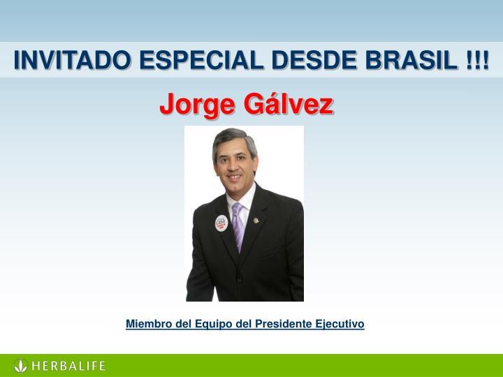 INVITADO ESPECIAL DESDE BRASIL !!!