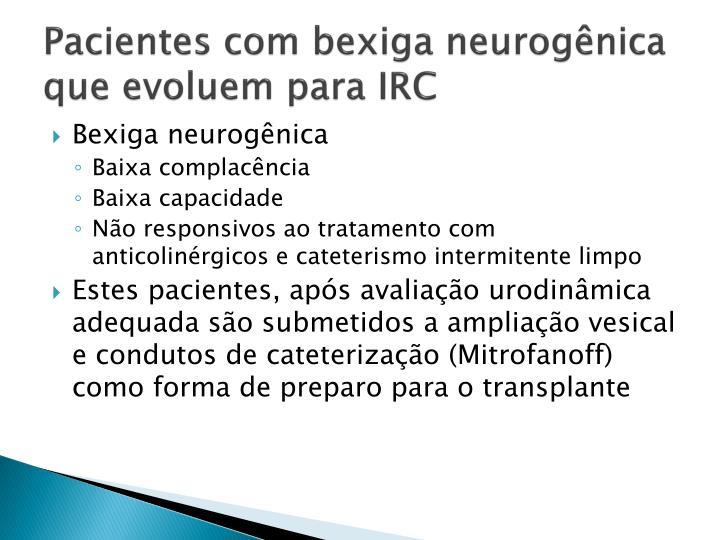 Pacientes com bexiga neurogênica que evoluem para IRC