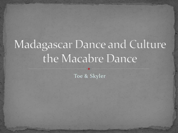 Madagascar Dance and Culture the Macabre Dance