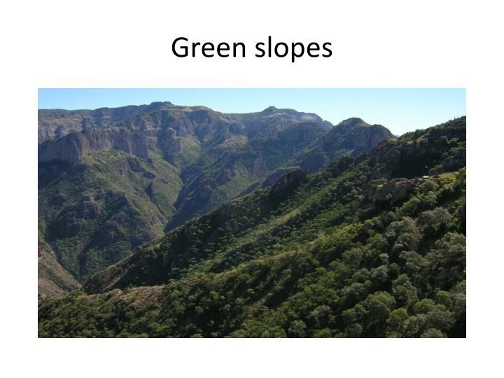 Green slopes
