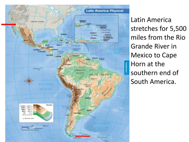 Latin America stretches for 5,500 miles from the Rio Grande River in Mexico to Cape Horn at the sout...