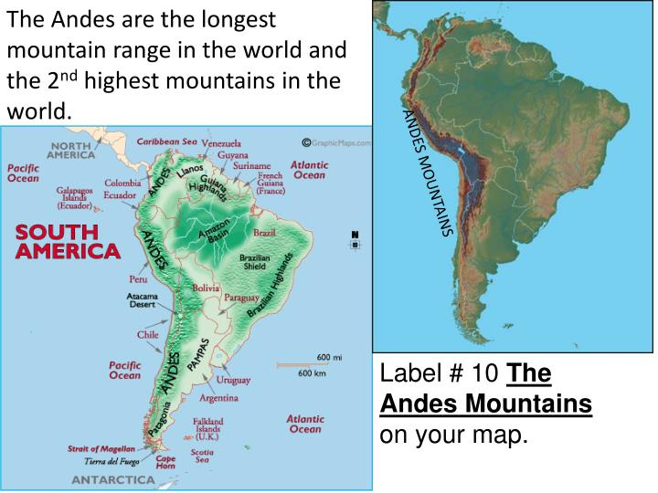 The Andes are the longest mountain range in the world