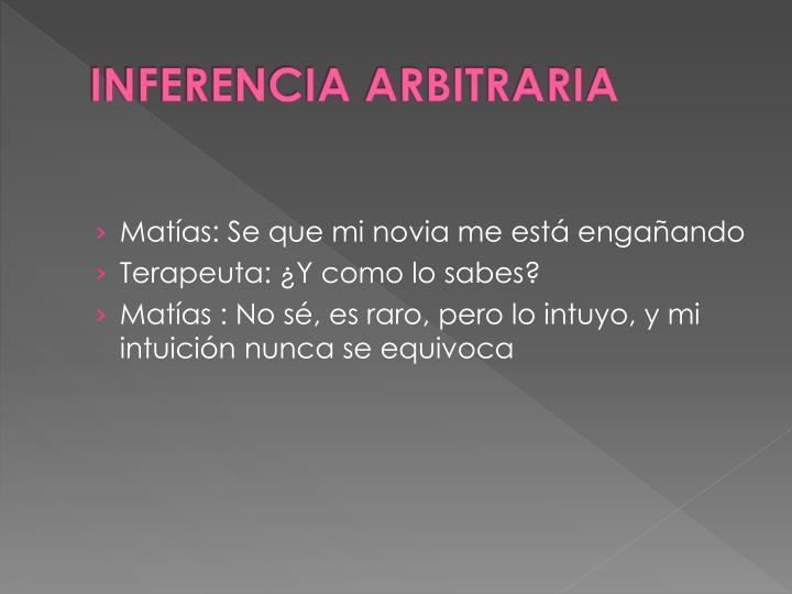 INFERENCIA ARBITRARIA