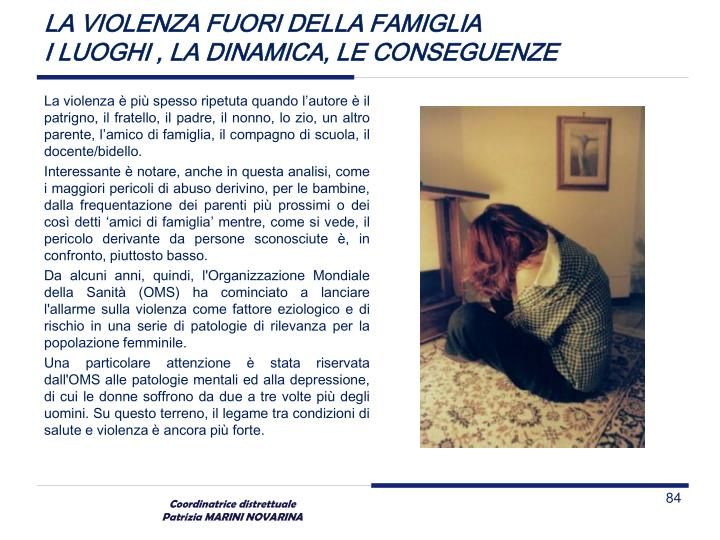 LA VIOLENZA FUORI DELLA FAMIGLIA