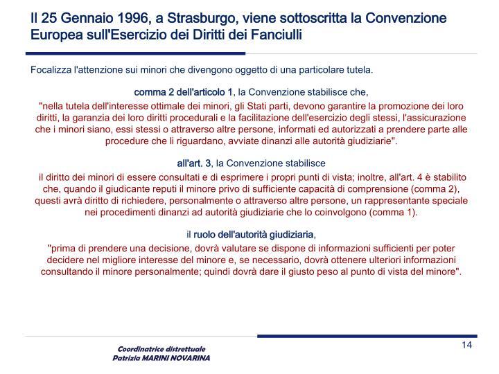 Il 25 Gennaio 1996, a Strasburgo, viene sottoscritta la Convenzione Europea sull'Esercizio dei Diritti dei Fanciulli