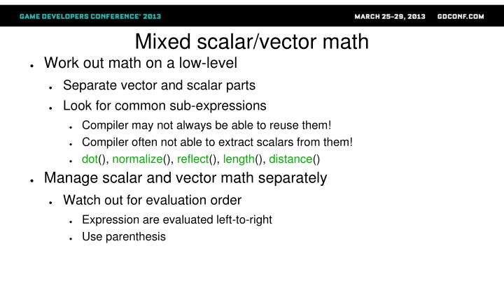 Mixed scalar/vector math